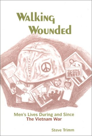 Walking Wounded: Men's Lives During and Since the Vietnam War (Frontiers in Psychotherapy) by Steve Trimm