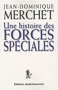 Une histoire des forces spéciales par Jean-Dominique Merchet