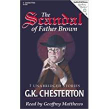 The Scandal of Father Brown: 8 Unabridged Stories