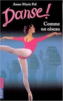 Danse, tome 15 : Comme un oiseau par Pol