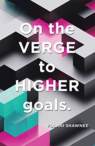 On the Verge to Higher Goals