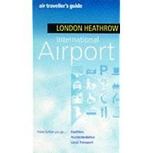 Air Traveller's Guide to London Heathrow International Airport