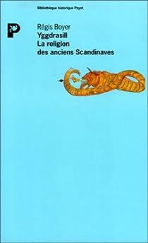 Yggdrasill, la religion des anciens Scandinaves par Boyer