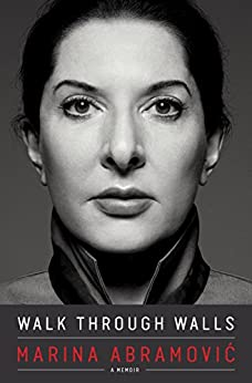 Walk Through Walls: A Memoir by [Abramovic, Marina]
