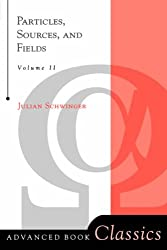 Particles, Sources, And Fields, Volume 2: v. 2 (Advanced Books Classics)