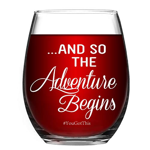 And So The Adventure Begins You Got This Stemless Wine Glass 15 Oz Funny Wine Glass - Graduation, Promotion, Going Away, New Journey, Job Change Gifts for Women Men BFF Friends Sister Coworkers