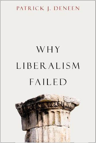 Book cover from Why Liberalism Failed (Politics and Culture) by Patrick J. Deneen