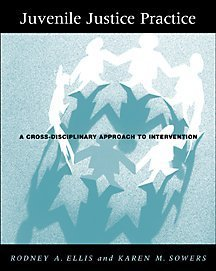 Juvenile Justice Practice: A Cross-Disciplinary Approach to Intervention (Counseling with Juvenile & Adult Offenders