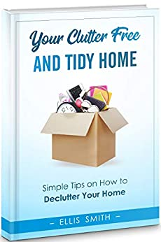 Your Clutter Free Tidy Home Decluttering ebook