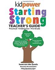 Kidpower Starting Strong Teacher's Guide: Preschool - Kindergarten - First Grade