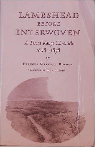 Book Lambshead Before Interwoven: A Texas Range Chronicle, 1848-1878 by Frances Mayhugh Holden (1989-06-02)