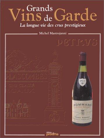Grands Vins de Garde : la longue vie des crus (Vin Grand Cru)