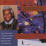 Holiday Times: Songs, Stories, Rhymes & Chants for Christmas, Kwanza, Hanukkah, Chinese New Year & St. Patrick's Day (2000-10-10)