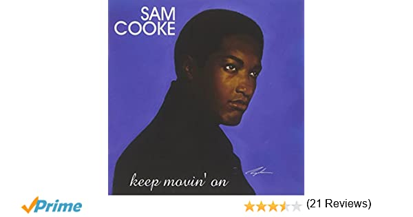 Sam cooke keep movin on lyrics