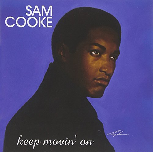 Keep Movin on (Sam Cooke The Rhythm And The Blues)