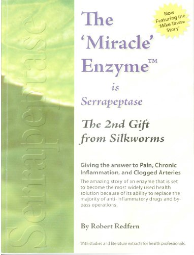 The Miracle Enzyme Is Serrapeptase book by Robert Redfern