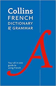 Collins French Dictionary and Grammar: 120, 000 translations plus grammar tips