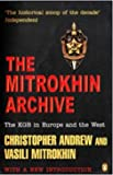 The Mitrokhin Archive: The KGB in Europe and the West (Penguin Press History) by Andrew, Christopher, Mitrokhin, Vasili ( 2000 )