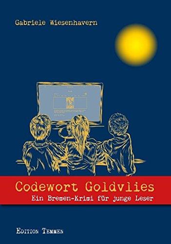 Codewort Goldvlies: Ein Bremen-Krimi für junge Leser