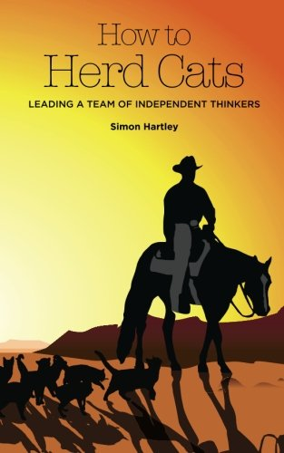 Download How To Herd Cats: Leading a Team of Independent Thinkers pdf
