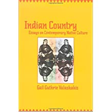 Indian Country: Essays on Contemporary Native Culture