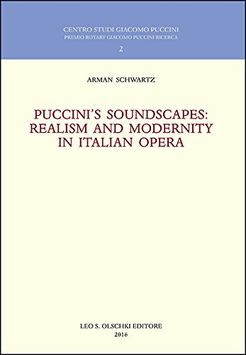 Puccini's Soundscapes: Realism and Modernity in Italian Opera