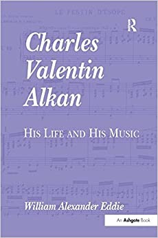Book Charles Valentin Alkan: His Life and His Music