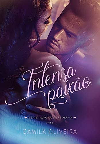 Intensa Paixão (Romances na Máfia Livro 1)