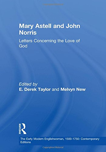 Mary Astell and John Norris: Letters Concerning the Love of God (The Early Modern Englishwoman, 1500-1750: Contemporary Editions)
