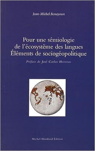 Livres Pour une sémiologie de l'écosystème des langues : Eléments de sociogéopolitique epub, pdf