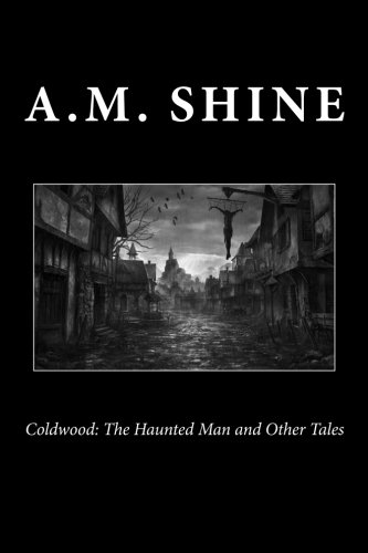 Download Coldwood: The Haunted Man and Other Tales PDF