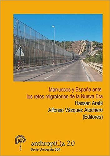 Marruecos y España ante los retos migratorios de la Nueva Era: Amazon.es: Vázquez Atochero, Alfonso, Arabi, Hassan: Libros