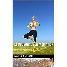 Le pouvoir de la médiation (French Edition)