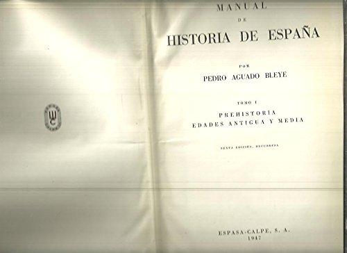 MANUAL DE HISTORIA DE ESPAÑA - Tomo I, prehistoria, edades antigua y Media: Amazon.es: AGUADO BLEYE, Pedro: Libros