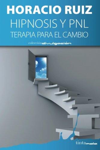 Hipnosis y PNL Terapia para el cambio  [Ruiz, Horacio] (Tapa Blanda)