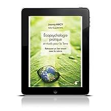 Ecopsychologie pratique et rituels pour la Terre: Retrouver un lien vivant avec la nature (Findhorn)