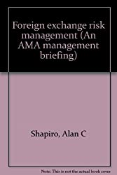 Foreign exchange risk management (An AMA management briefing)
