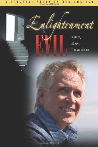 Download Enlightenment of Evil: Murder, Abuse, Transcendence PDF