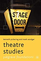 Theatre Studies (Palgrave Foundations Series)