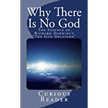 "Why There Is No God: The Essence of Richard Dawkins's ""The God Delusion"""