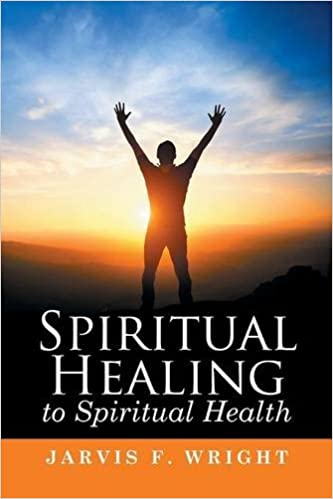 Amazon com: Spiritual Healing to Spiritual Health