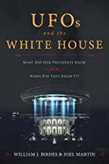 UFOs and The White House: What Did Our Presidents Know and When Did They Know It? Hardcover