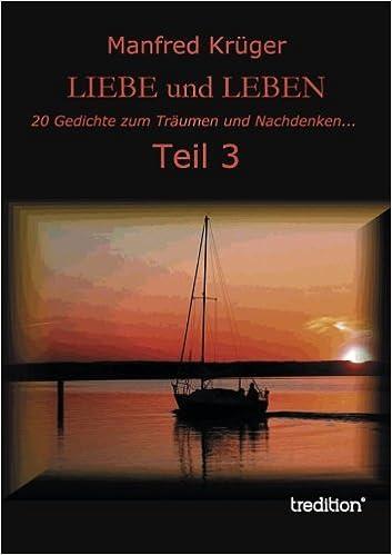 Liebe Und Leben Teil 3 20 Gedichte Zum Träumen Und