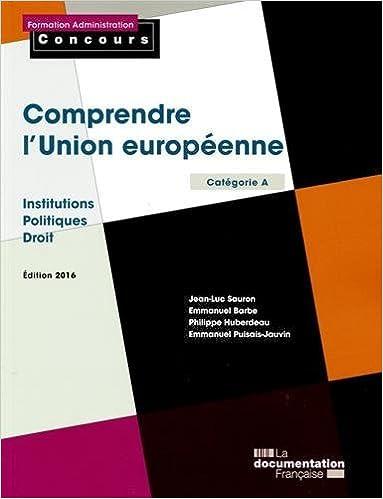 Lire en ligne Comprendre l'Union européenne - Institutions - Politiques -Droit - Edition 2016 pdf epub