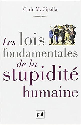 Les lois fondamentales de la stupidité humaine
