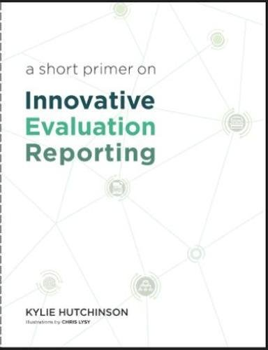 A Short Primer on Innovative Evaluation Reporting