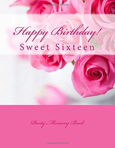 Happy Birthday!: Sweet Sixteen Party Memory Book ebook