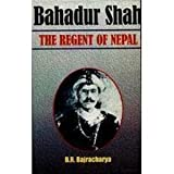 Bahadur Shah : The Regent of Nepal (1785-1794 A.D.), Bajracharya, B. R., 8170416434
