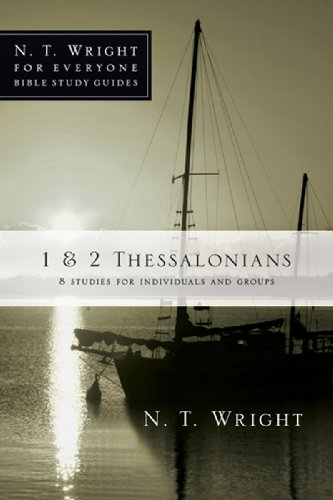 1 & 2 Thessalonians (N.T. Wright For Everyone Bible Study Guides)