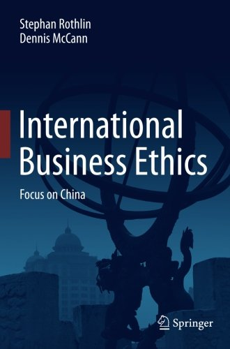 International Business Ethics: Focus on China